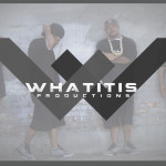 What It Is Productions