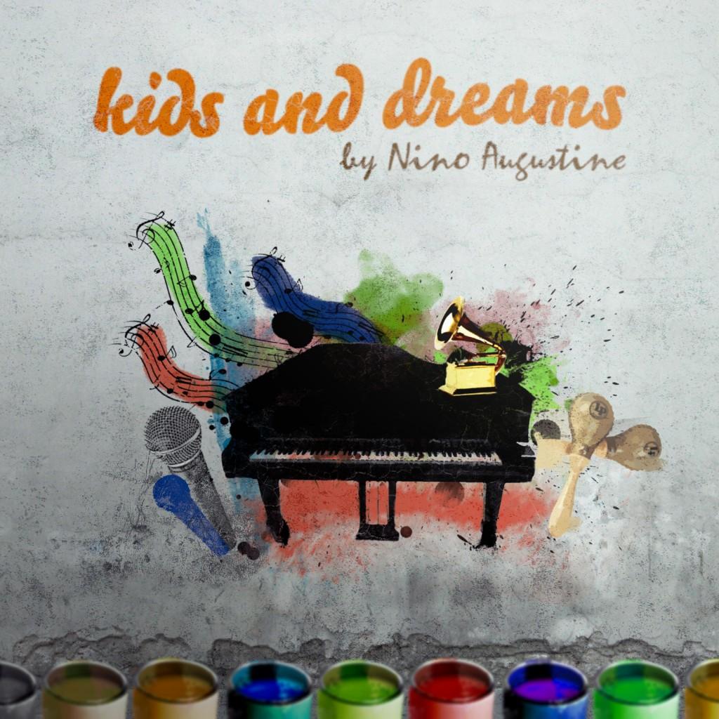 #FREEDOWNLOAD @NinoAugustine – KIDS & DREAMS