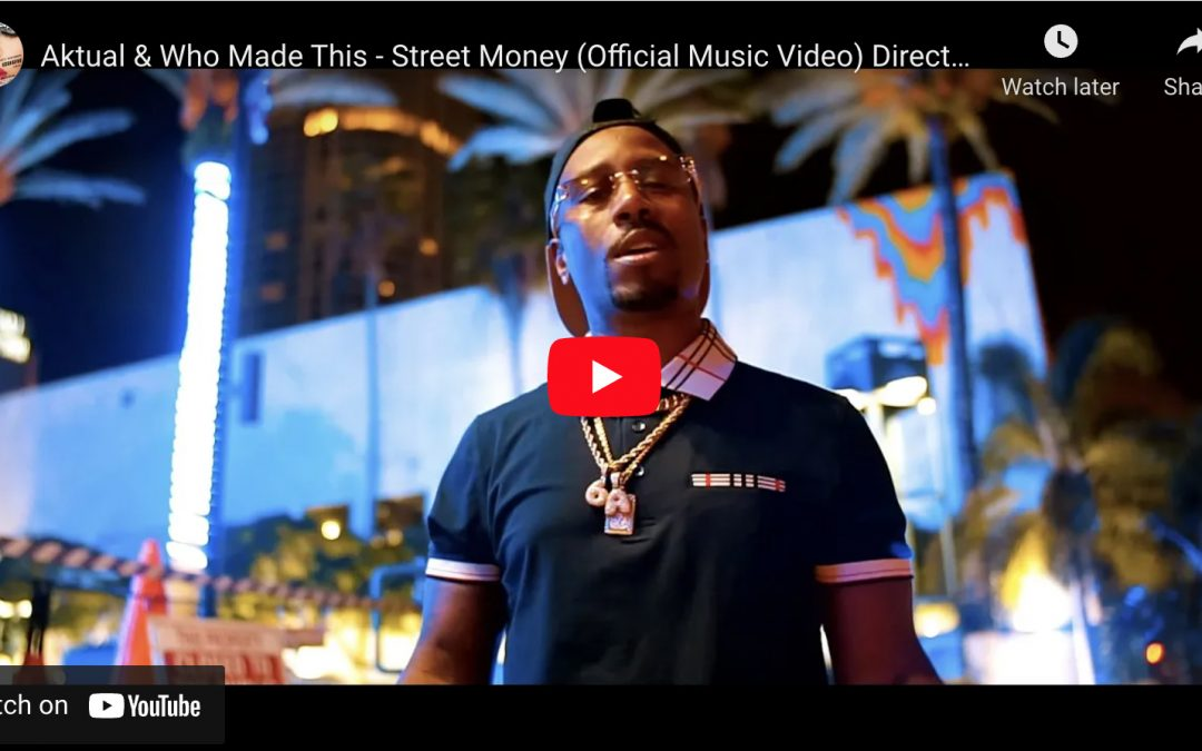 Aktual & Who Made This – Street Money (Official Music Video) Directed by AGF Development