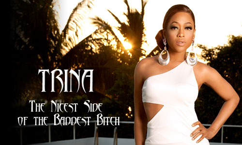 Trina: The Nicest Side of the Baddest Bitch (Entire Interview)