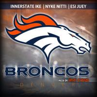 ((BRONCO ANTHEM)) Innerstate Ike, Nyke Nitti, Esi Juey Prod by Simes Carter