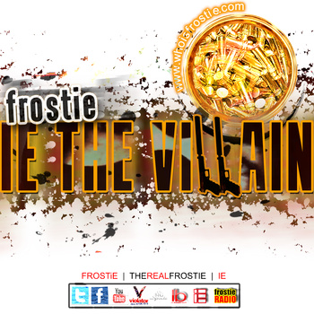 FROSTIE – I.E. THE VILLAIN