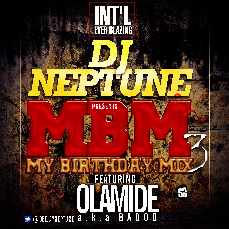 #MYBIRTHDAYMIX3 by @DeeJayNeptune Ft. Olamide aka Baddo