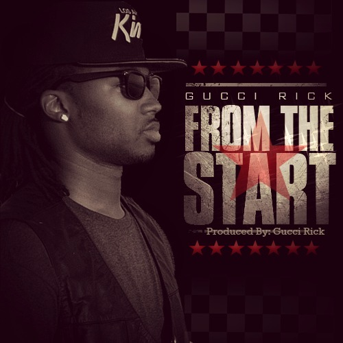 [FREE DOWNLOAD] @_GucciRick – From The Start