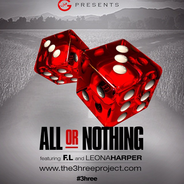 ALL OR NOTHING Ft.  @FdotLawless & @LeonaYeboah  #the3hreeproject #FREEDOWNLOAD